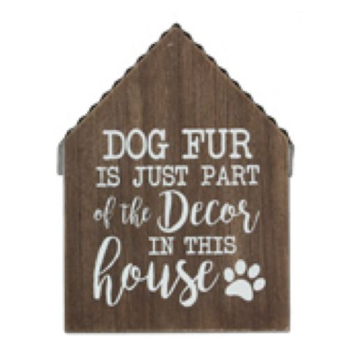 Pet Fur Is Decor | Wood Sign