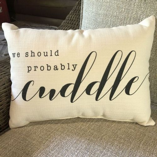 Pillow-We Should Probably Cuddle