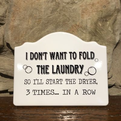 """Fold The Laundry"" Sign"