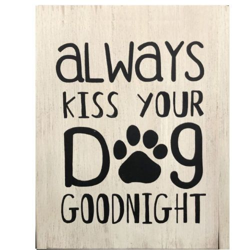 Pet Sign Kiss Your Dog Goodnight