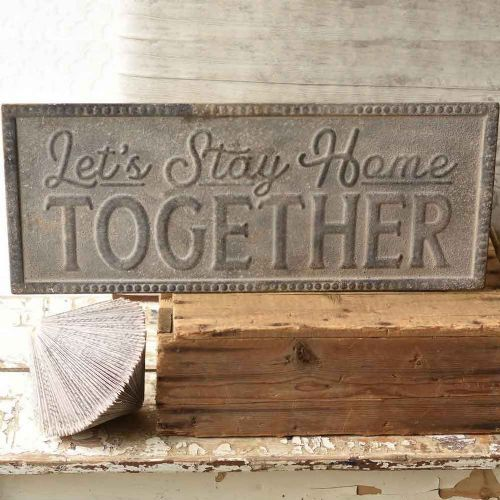 Let's Stay Home Together metal sign