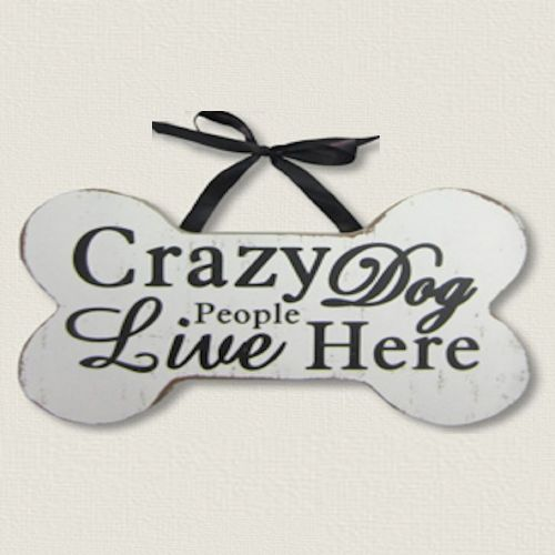 Pet Crazy Dog/People | Wood Sign