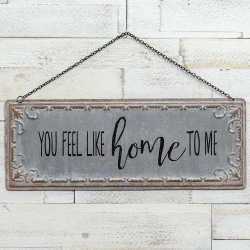 """You Feel Like Home To Me"" Metal Sign"