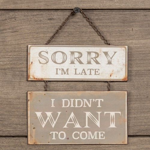 sorry i'm late sign