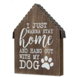 Pet Hang Out With My Dog | Wood Sign