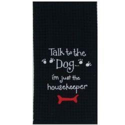 KT Talk To The Dog Tea Towel