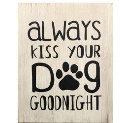 Pet Sign Kiss Your Dog Goodnight
