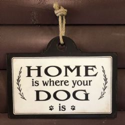 Pet Sign Home Is Where Your Dog Is