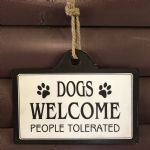 Pet Sign Dogs Welcome People Tolerated