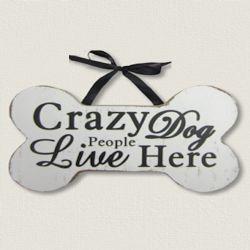 Pet Crazy Dog/People | Wood Sign